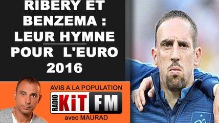 RIBERY ET BENZEMA : LEUR HYMNE POUR L'EURO 2016