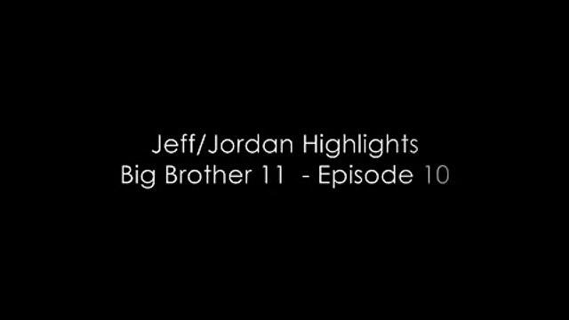 Jeff/Jordan Highlights - Big Brother 11 Episode 10