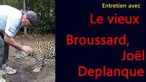 Entretien avec Le Vieux Broussard, Joël Deplanque