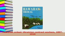 Read  Hawaiian ordeal Ukrainian contract workers 18971910 Ebook Free