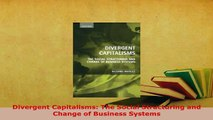 Download  Divergent Capitalisms The Social Structuring and Change of Business Systems Read Online