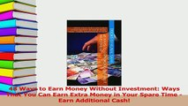 PDF  48 Ways to Earn Money Without Investment Ways That You Can Earn Extra Money in Your Spare Download Full Ebook