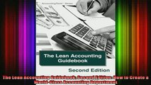 READ book  The Lean Accounting Guidebook Second Edition How to Create a WorldClass Accounting Full EBook