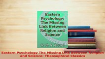 PDF  Eastern Psychology The Missing Link Between Religion and Science Theosophical Classics Free Books