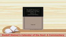 Download  Rudolf Steiners Calendar of the Soul A Commentary Free Books