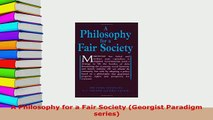PDF  A Philosophy for a Fair Society Georgist Paradigm series Read Online