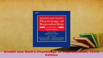 Download  Knobil and Neills Physiology of Reproduction Third Edition PDF Book Free