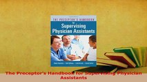 Download  The Preceptors Handbook for Supervising Physician Assistants PDF Online