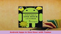 Download  Android Apps in One Hour with Tasker Free Books