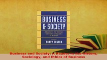Download  Business and Society A Reader in the History Sociology and Ethics of Business Read Full Ebook