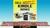 FREE DOWNLOAD  SELL MORE KINDLE BOOKS Sell more books Sell more ebooks Selling my Books How to Sell More  BOOK ONLINE