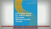 FREE PDF  Introduction to SEO with Google Webmaster Tools An Unofficial Guide for Google Search  FREE BOOOK ONLINE