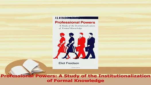 A Study of the Institutionalization of Formal Knowledge Professional Powers