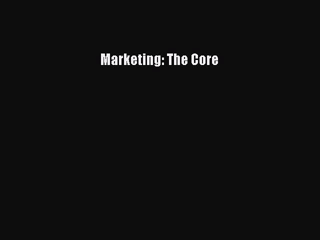 Read Marketing: The Core Ebook Free