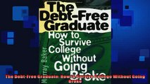 FREE DOWNLOAD  The DebtFree Graduate How to Survive College Without Going Broke  BOOK ONLINE