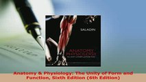 PDF  Anatomy  Physiology The Unity of Form and Function Sixth Edition 6th Edition Free Books
