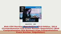 Download  Bisk CPA Review Regulation 43rd Edition 2014 Comprehensive CPA Exam Review Regulation Read Online