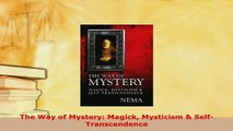 Download  The Way of Mystery Magick Mysticism  SelfTranscendence  EBook