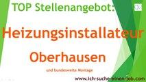Stellenangebot Heizungsinstallateur Oberhausen - www.ich-suche-einen-job.com