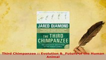 Download  Third Chimpanzee  Evolution Future of the Human Animal Download Online