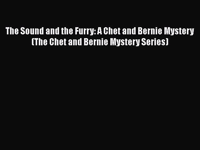 [Read Book] The Sound and the Furry: A Chet and Bernie Mystery (The Chet and Bernie Mystery   Godialy.com