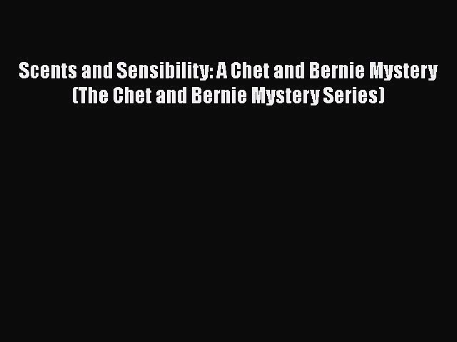 [Read Book] Scents and Sensibility: A Chet and Bernie Mystery (The Chet and Bernie Mystery | Godialy.com