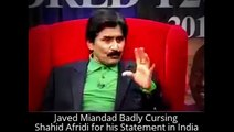 Javed Miandad Badly Cursing Shahid Afridi for his Statement in India