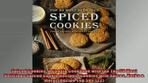 READ book  Spiced Cookies A Cookie Cookbook with the Top 50 Most Delicious Spiced Cookie Recipes READ ONLINE