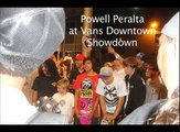 Powell Peralta at Vans Downtown Showdown
