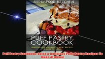 Free   Puff Pastry Cookbook Quick  Delicious Puffy Pastry Recipes To Make At Home Read Download