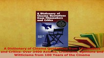 PDF  A Dictionary of Cinema Quotations from Filmmakers and Critics Over 3400 Axioms Criticisms Read Full Ebook
