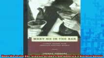 FREE DOWNLOAD  Meet Me in the Bar Classic Drinks From Americas Historic Hotels  FREE BOOOK ONLINE