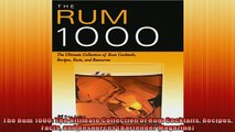 Free PDF Downlaod  The Rum 1000 The Ultimate Collection of Rum Cocktails Recipes Facts and Resources READ ONLINE