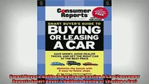READ book  Smart Buyers Guide to Buying or Leasing A Car Consumer Reports Smart Buyers Guide to  FREE BOOOK ONLINE