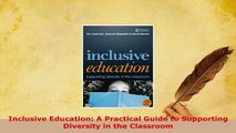 PDF  Inclusive Education A Practical Guide to Supporting Diversity in the Classroom Free Books
