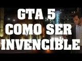 Trucos de GTA 5 - Como ser invencible en el modo online