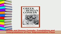 PDF  Greek and Roman Comedy Translations and Interpretations of Four Representative Plays Free Books