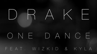 Drake - One Dance (feat. Wizkid & Kyla)