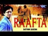 OH JAANA || RAAFTA || Satyam Saxena || Hindi Romantic Song 2015
