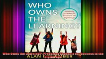 READ book  Who Owns the Learning Preparing Students for Success in the Digital Age Full Free