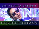 PERFECT HUMAN - RADIOFISH MV