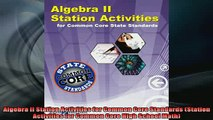 READ book  Algebra II Station Activities for Common Core Standards Station Activities for Common Full Free