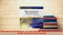 Best Seller] Managerial Statistics: A Case-Based Approach