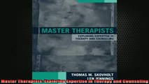 Free Full PDF Downlaod  Master Therapists Exploring Expertise in Therapy and Counseling Full EBook