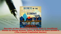 Read  Secrets of the Sharing Economy Part 2 Unofficial Guide to Using Airbnb Uber  More to Ebook Free