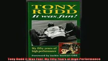 EBOOK ONLINE  Tony Rudd It Was Fun My Fifty Years of High Performance  FREE BOOOK ONLINE