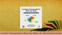 Download  Cardiac Pacemakers StepbyStep An Illustrated Guide PDF Book Free