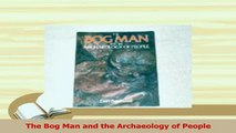 Read  The Bog Man and the Archaeology of People Ebook Free