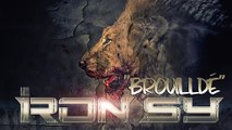 "IRON SY ""Brouilldé"" prod DIXG PROD"