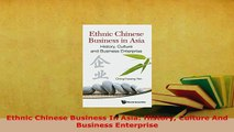 PDF  Ethnic Chinese Business In Asia History Culture And Business Enterprise Read Online